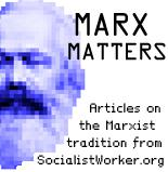 Marx Matters: Articles on the Marxist tradition from SocialistWorker.org