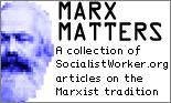 Marx Matters: A collection of SW articles on the Marxist tradition