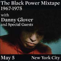 The Black Power Mixtape | Featuring Danny Glover and Special Guests | May 5 | New York City