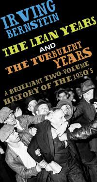 Irving Bernstein | The Lean Years and The Turbulent Years