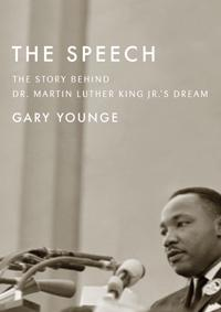 The Speech: The Story Behind Dr. Martin Luther King Jr.'s Dream | Gary Younge