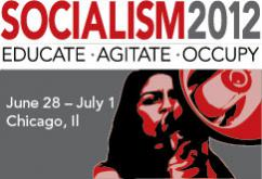 Socialism 2012: Educate, Agitate, Occupy | June 28-July 1 | Chicago