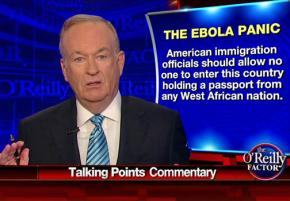 Bill O'Reilly leads the racist scaremongering about Ebola