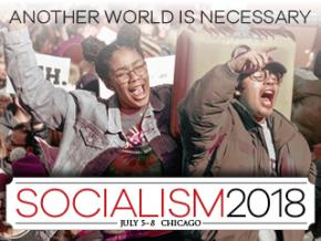 Socialism 2018 | Chicago | July 5-8