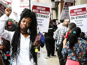 Chicago hotel workers strike for a living wage and dignity on the job