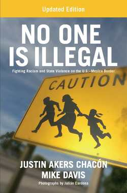 Cover image:  No One is Illegal: Fighting Racism and State Violence on the U.S.-Mexico Border