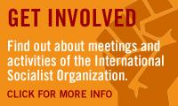 Find out about the activities of the International Socialist Organization