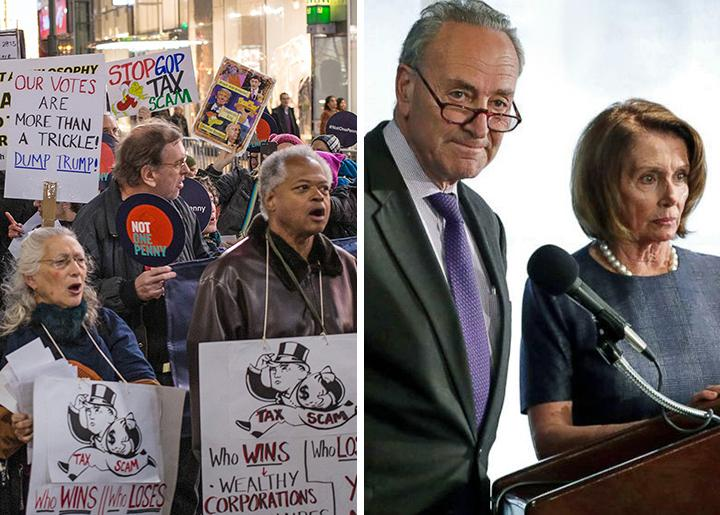 From left: Protesting the Republican tax-cut heist in New York; Chuck Schumer and Nancy Pelosi