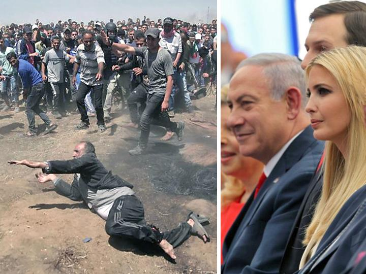 Left: Palestinian protester wounded in Gaza; right: Benjamin Netanyahu and Ivanka Trump at the opening of the U.S. embassy
