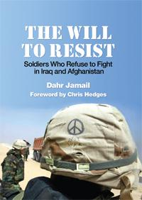 Cover image: The Will to Resist: Soldiers Who Refuse to Fight in Iraq and Afghanistan