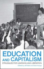 Cover image: Education and Capitalism: Struggles for Learning and Liberation