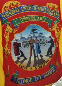 The banner made by National Union of Mineworkers members at the Selby Coalfield